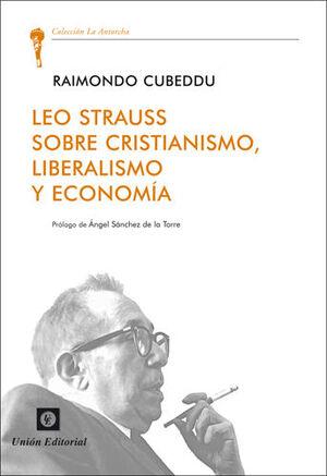 LEO STRAUSS SOBRE CRISTIANISMO, LIBERALISMO Y ECONOMIA