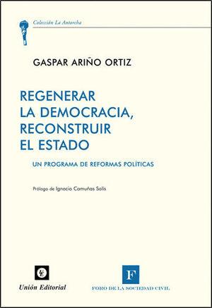 REGENERAR LA DEMOCRACIA, RECONSTRUIR EL ESTADO