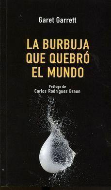 LA BURBUJA QUE QUEBRÓ EL MUNDO