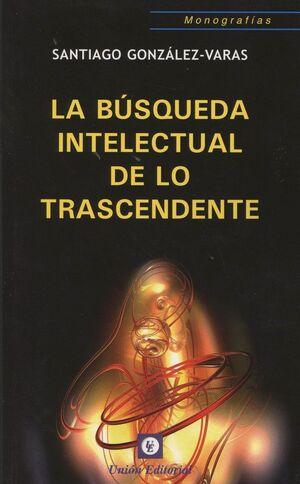 BUSQUEDA INTELECTUAL DE LO TRASCENDENTE,LA