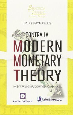 CONTRA LA MODERN MONETARY THEORY LOS SIETE FRAUDES INFLACIONISTAS DE WARREN MOSLER