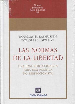 LAS NORMAS DE LA LIBERTAD UNA BASE PERFECCIONISTA PARA UNA POLÍTICA NO PERFECCIONISTA