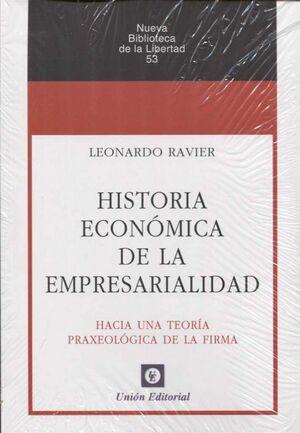 HISTORIA ECONÓMICA DE LA EMPRESARIALIDAD HACIA UNA TEORÍA PRAXEOLÓGICA DE LA FIRMA
