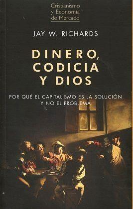 DINERO, CODICIA Y DIOS