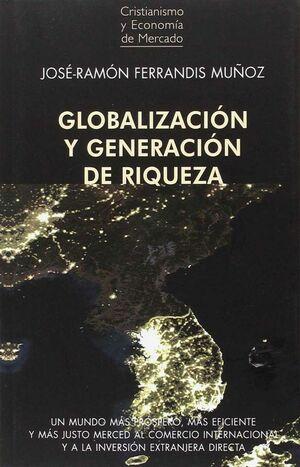 GLOBALIZACION Y GENERACION DE RIQUEZA