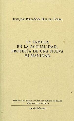 FAMILIA EN LA ACTUALIDAD, PROFECIA DE UNA NUEVA HUMANIDAD, LA