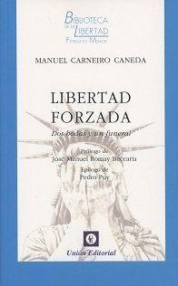 LIBERTAD FORZADA: DOS BODAS Y UN FUNERAL