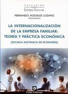 LA INTERNACIONALIZACIÓN DE LA EMPRESA FAMILIAR: TEORÍA Y PRÁCTICA ECONÓMICA (ES CUELA AUSTRIACA DE E