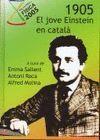 1905, EL JOVE EINSTEIN EN CATALÀ / EDITORS: EMMA SALLENT, ANTONI ROCA, ALFRED MOLINA