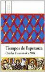 TIEMPOS DE ESPERANZA. CHARLAS CUARESMALES 2004