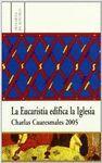 LA EUCARISTÍA EDIFICA LA IGLESIA. CHARLAS CUARESMALES 2005