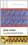 JESÚS ORANTE. LA ORACIÓN TRINITARIA DE JESÚS