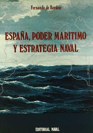 ESPAÑA, PODER MARITIMO Y ESTRATEGIA NAVAL