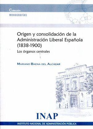 ORIGEN Y CONSOLIDACIÓN DE LA ADMINISTRACIÓN LIBERAL ESPAÑOLA, 1838-1900