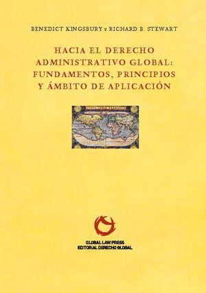 HACIA EL DERECHO ADMINISTRATIVO GLOBAL: FUNDAMENTOS,PRINCIPIOS Y ÁMBITO DE APLICACIÓN