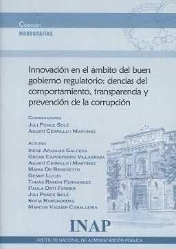 INNOVACIÓN EN EL ÁMBITO DEL BUEN GOBIERNO REGULATORIO : CIENCIAS DEL COMPORTAMIENTO, TRASPARENCIA Y PREVENCIÓN DE LA CORRUPCIÓN