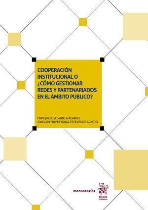 COOPERACIÓN INSTITUCIONAL O ¿CÓMO GESTIONAR REDES Y PARTENARIADOS EN EL ÁMBITO PÚBLICO