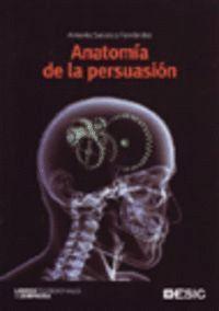 ANATOMA DE LA PERSUASIÓN DE LOS CLÁSICOS A LA PROGRAMACIÓN NEUROLINGÜSTICA