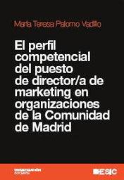 EL PERFIL COMPETENCIAL DEL PUESTO DE DIRECTOR/A DE MARKETING EN ORGANIZACIONES DE LA COMUNIDAD DE MA