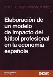 ELABORACIÓN DE UN MODELO DE IMPACTO DEL FÚTBOL PROFESIONAL EN LA ECONOMÍA ESPAÑOLA