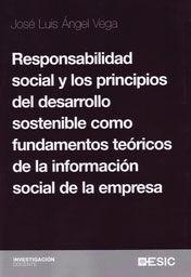 RESPONSABILIDAD SOCIAL Y LOS PRINCIPIOS DEL DESARROLLO SOSTENIBLE  COMO FUNDAMENTOS TEÓRICOS DE LA INFORMACIÓN SOCIAL DE LA EMPRESA