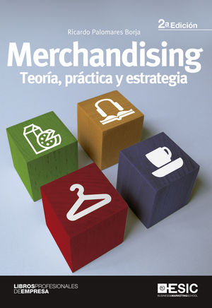 MERCHANDISING. TEORÍA, PRÁCTICA Y ESTRATEGIA