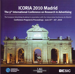 I CONGRESO ICORIA 2010. THE 9TH INTERNATIONAL CONFERENCE ON RESEARCH IN ADVERTISING EN MADRID