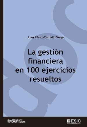LA GESTIÓN FINANCIERA EN 100 EJERCICIOS RESUELTOS