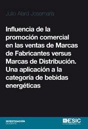 INFLUENCIA DE LA PROMOCIÓN COMERCIAL EN LAS VENTAS DE MARCAS  DE FABRICANTES VERSUS MARCAS DE DISTRIBUCIÓN.