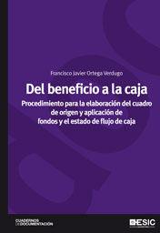 DEL BENEFICIO A LA CAJA. PROCEDIMIENTO PARA LA ELABORACIÓN DEL CUADRO  DE ORIGEN Y APLICACIÓN DE FON