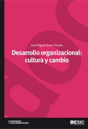 DESARROLLO ORGANIZACIONAL: CULTURA Y CAMBIO