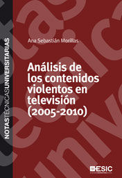 ANÁLISIS DE LOS CONTENIDOS VIOLENTOS EN TELEVISIÓN (2005-2010)