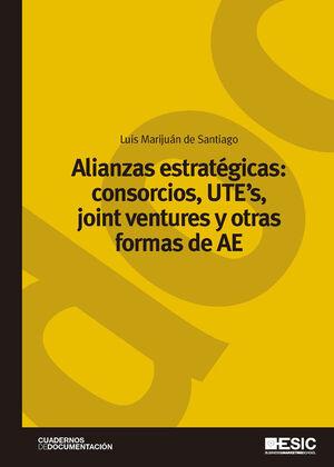 ALIANZAS ESTRATÉGICAS: CONSORCIOS, UTE?S, JOINT VENTURES Y OTRAS FORMAS DE AE
