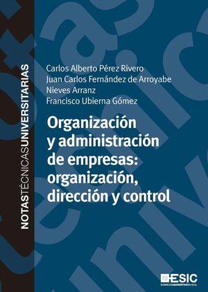 ORGANIZACIÓN Y ADMINISTRACIÓN DE EMPRESAS: ORGANIZACIÓN, DIRECCIÓN Y CONTROL