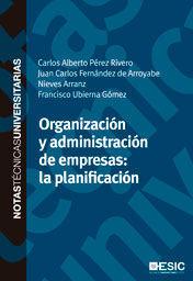 ORGANIZACIÓN Y ADMINISTRACIÓN DE EMPRESAS: LA PLANIFICACIÓN