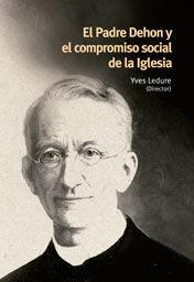 EL PADRE DEHON Y EL COMPROMISO SOCIAL DE LA IGLESIA