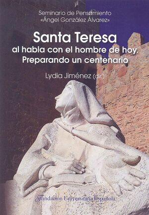 SANTA TERESA AL HABLA CON EL HOMBRE DE HOY, PREPARANDO UN CENTENARIO XVI CURSO DE ANTROPOLOGÍA FILOS