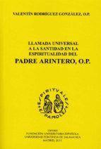 LLAMADA UNIVERSAL A LA SANTIDAD EN LA ESPIRITUALIDAD DEL PADRE ARINTERO, O.P.