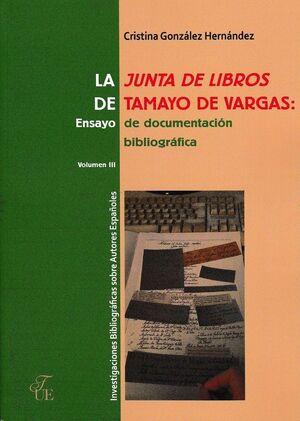 LA JUNTA DE LIBROS DE TAMAYO DE VARGAS. ENSAYO DE DOCUMENTACIÓN BIBLIOGRÁFICA