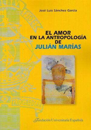 EL AMOR EN LA ANTROPOLOGÍA DE JULIÁN MARÍAS
