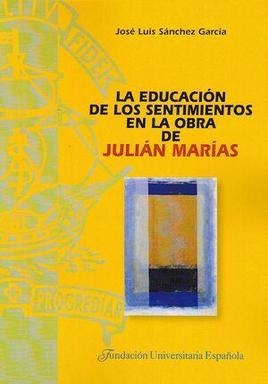 LA EDUCACIÓN DE LOS SENTIMIENTOS EN LA OBRA DE JULIÁN MARÍAS