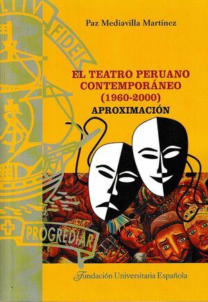 EL TEATRO PERUANO CONTEMPORÁNEO (1960-2000). APROXIMACIÓN