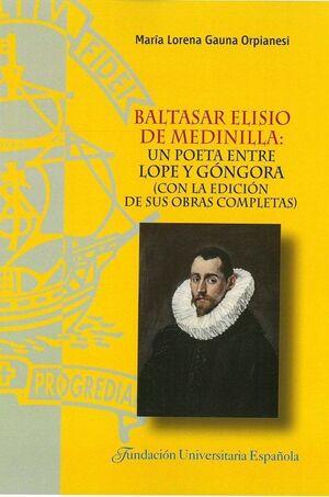 BALTASAR ELISIO DE MEDINILLA: UN POETA ENTRE LOPE Y GÓNGORA