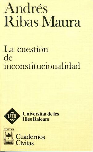 LA CUESTIÓN DE INCONSTITUCIONALIDAD