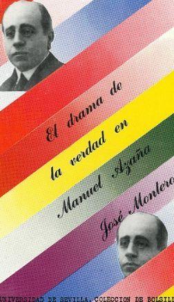EL DRAMA DE LA VERDAD EN MANUEL AZAÑA