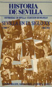 HISTORIA DE SEVILLA. LA SEVILLA DEL SIGLO XX (1868-1950)