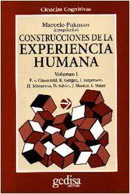 CONSTRUCCIONES DE LA EXPERIENCIA HUMANA. VOL I