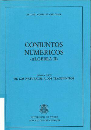 CONJUNTOS NUM?RICOS (µLGEBRA II). DE LOS NATURALES A LOS INFINITOS