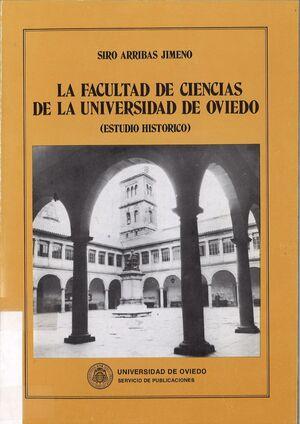 LA FACULTAD DE CIENCIAS DE LA UNIVERSIDAD DE OVIEDO (ESTUDIO HISTÓRICO)