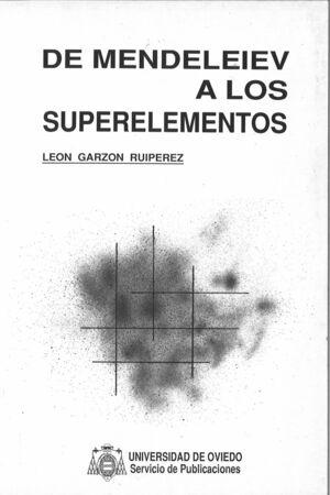 DE MENDELEIEV A LOS SUPERELEMENTOS